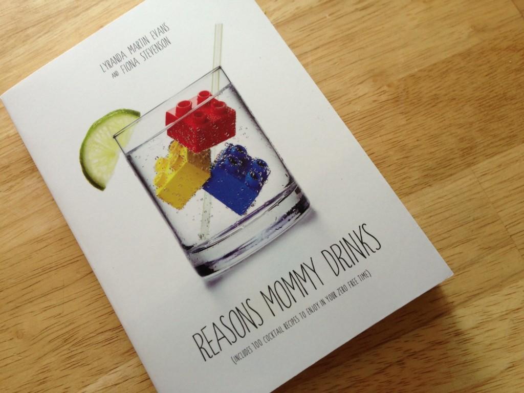 Reasons Mommy Drinks by Lyranda Martin Evans and Fiona Stevenson